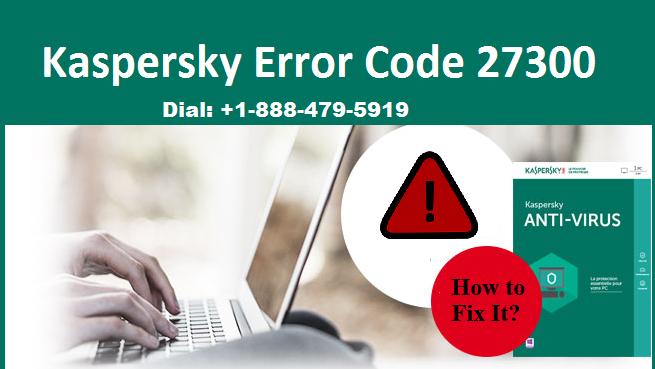 Fix kaspersky Error 27300