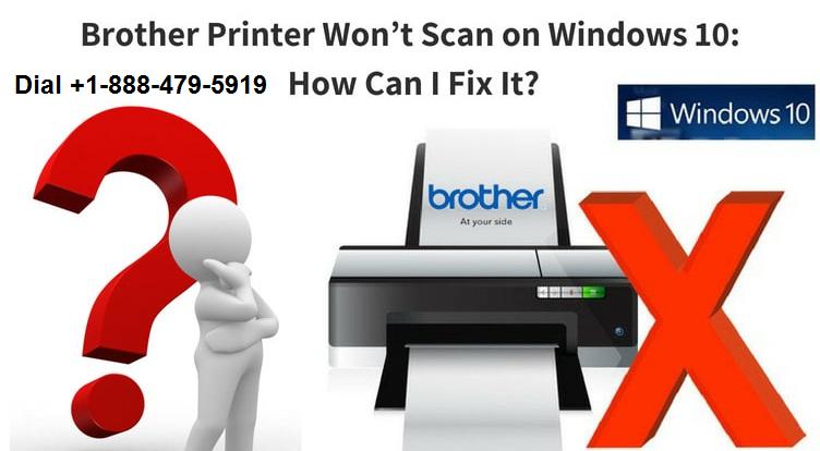 Brother Printer won't scan Windows 10
