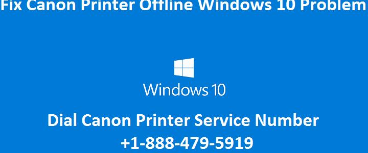 Canon Printer Offline Windows 10