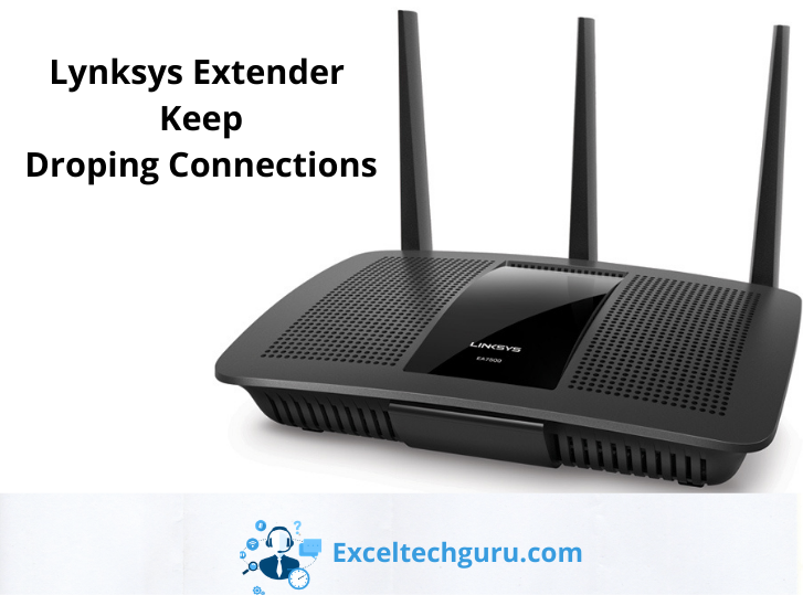 Linksys router keeps dropping internet connection-Exceltechguru