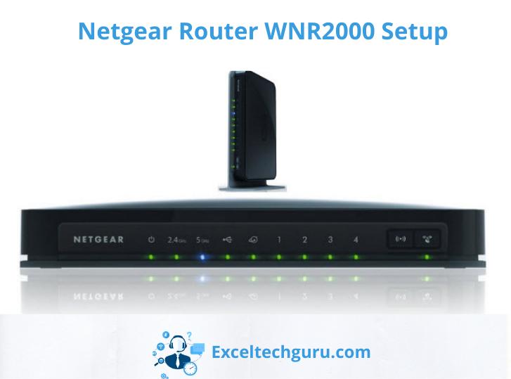 Netgear Router WNR2000 Setup-exceltechguru
