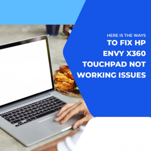HP Envy x360 touchpad not working