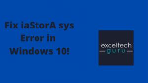 iastora sys error in windows 10